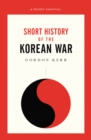 The War That Never Ended : A Short History of the Korean War - Book