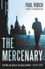The Mercenary : A Spy's Escape from Moscow