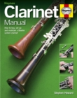 Clarinet Manual : How to Buy, Set Up and Maintain a Boehm System Clarinet - Book