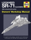 Lockheed SR-71 Blackbird Owners' Workshop Manual : An insight into the design, operation and maintenance of the secret US Cold War reconnaissance aircraft - Book