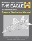 McDonnell Douglas/Boeing F-15 Eagle Owners' Workshop Manual : 1972 onwards (all marks) - Book