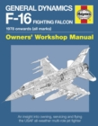 General Dynamics F-16 Fighting Falcon Owners' Workshop Manual : 1978 onwards (all marks) - Book