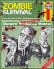 Zombie Survival Owners' Apocalypse Manual : The Complete Guide to Surviving a Zombie Attack - Book