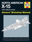 North American X-15 Owner's Workshop Manual : 1954-1968 (X-15A, X-15B & Delta Wing models) - Book
