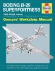 Boeing B-29 Superfortress Owners' Workshop Manual : 1942-60 (all marks) - Book