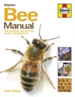 Bee Manual : The complete step-by-step guide to keeping bees - Book