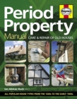 Period Property Manual : Care & repair of old houses - Book
