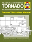The A1 Steam Locomotive Trust Tornado Owners' Workshop Manual : Owners' Workshop Manual - Book
