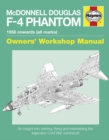 McDonnell Douglas F-4 Phantom Owners' Workshop Manual : An insight into owning, flying and maintaining the legendary Cold War combat jet - Book