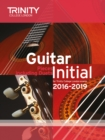 Trinity College London: Guitar Exam Pieces Initial Grade 2016-2019 - Book