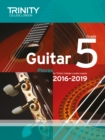 Trinity College London: Guitar Exam Pieces Grade 5 2016-2019 - Book