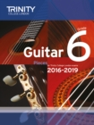 Trinity College London: Guitar Exam Pieces Grade 6 2016-2019 - Book