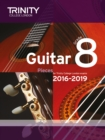 Trinity College London: Guitar Exam Pieces Grade 8 2016-2019 - Book