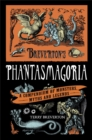 Breverton's Phantasmagoria : A Compendium of Monsters, Myths and Legends - Book