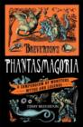 Breverton's Phantasmagoria : A Compendium of Monsters, Myths and Legends - eBook
