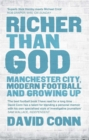 Richer Than God : Manchester City, Modern Football and Growing Up - Book