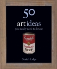 50 Art Ideas : You Really Need to Know - Book
