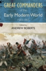 The Great Commanders of the Early Modern World 1567-1865 - Book