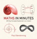 Maths in Minutes : 200 Key Concepts Explained In An Instant - eBook