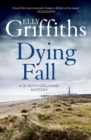 A Dying Fall : A spooky, gripping read from a bestselling author (Dr Ruth Galloway Mysteries 5) - eBook