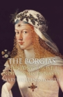 The Borgias: History's Most Notorious Dynasty - eBook