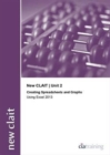 New CLAIT 2006 Unit 2 Creating Spreadsheets and Graphs Using Excel 2013 - Book