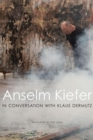 Anselm Kiefer in Conversation with Klaus Dermutz - Book