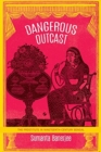 Dangerous Outcast : The Prostitute in Nineteenth-Century Bengal - Book