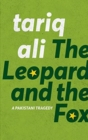 The Leopard and the Fox : A Pakistani Tragedy - Book
