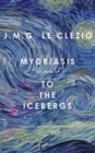 Mydriasis : Followed by 'to the Icebergs' - Book