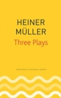 Three Plays : Philoctetes, the Horatian, Mauser - Book