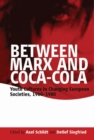 Between Marx and Coca-Cola : Youth Cultures in Changing European Societies, 1960-1980 - eBook