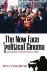 The New Face of Political Cinema : Commitment in French Film since 1995 - eBook