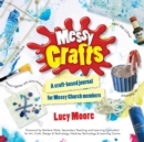 Messy Crafts : A craft-based journal for Messy Church members - Book