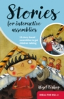 Stories for Interactive Assemblies : 15 Story-Based Assemblies to Get Children Talking - Book