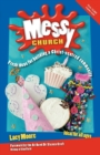 Messy Church : Fresh ideas for building a Christ-centred community - Book