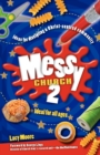 Messy Church 2 : Ideas for discipling a Christ-centred community - Book