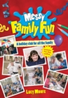 Messy Family Fun : A holiday club for all the family - Book