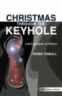 Christmas through the Keyhole : Luke's glimpses of Advent - Book