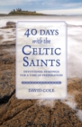 40 Days with the Celtic Saints : Devotional readings for a time of preparation - Book