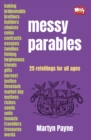 Messy Parables : 25 retellings for all ages - Book