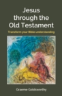 Jesus Through the Old Testament : Transform your Bible understanding - Book
