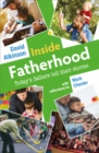 Inside Fatherhood : Today's fathers tell their stories - Book