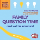 Family Question Time : Check out the adventure! - Book