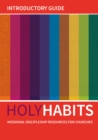 Holy Habits: Introductory Guide : Missional discipleship resources for churches - Book