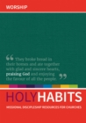 Holy Habits: Worship : Missional discipleship resources for churches - Book