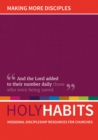 Holy Habits: Making More Disciples : Missional discipleship resources for churches - Book