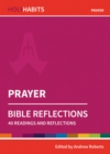 Holy Habits Bible Reflections: Prayer : 40 readings and reflections - Book