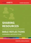 Holy Habits Bible Reflections: Sharing Resources : 40 readings and reflections - Book