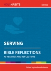 Holy Habits Bible Reflections: Serving : 40 readings and reflections - Book